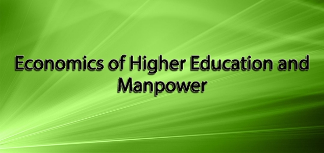 Economics of Higher Education and Manpower